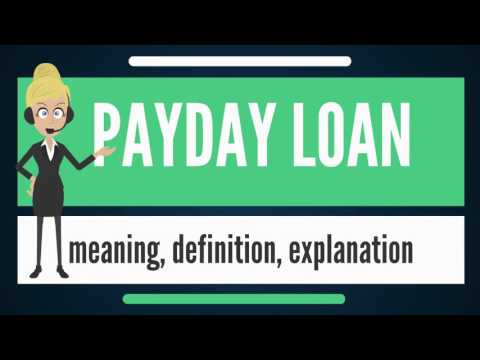 What is PAYDAY LOAN? What does PAYDAY LOAN mean? PAYDAY LOAN meaning, definition & explanation