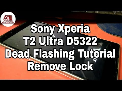 Sony Xperia T2 Ultra,D5322 Full Flashing, Dead Recover & Hang On Logo Solution 2018 Tutorial By ATW
