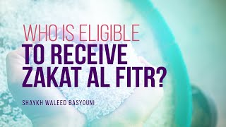 Who Is Eligible T๐ Receive Zakat Al Fitr? | Shaykh Waleed Basyouni | Faith IQ