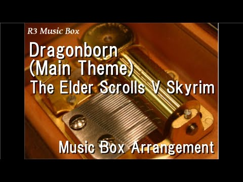 Dragonborn (Main Theme)/The Elder Scrolls V Skyrim [Music Box]