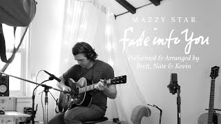 "Mazzy Star ""Fade Into You"" - Cover by Brett, Nate & Kevin"