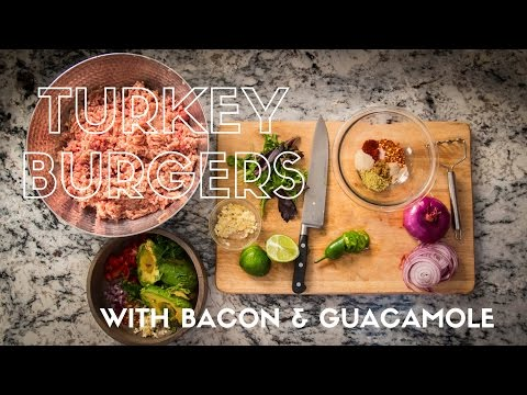 Turkey Bacon Guacamole Burgers - Rihana Cary
