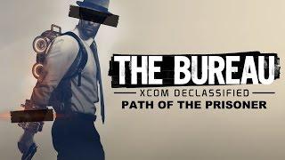 The Bureau: XCOM Declassified | Path of the Prisoner (Game Movie, All Endings)