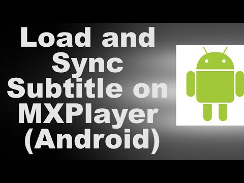 Load and Sync Subtitle on MXPlayer Android