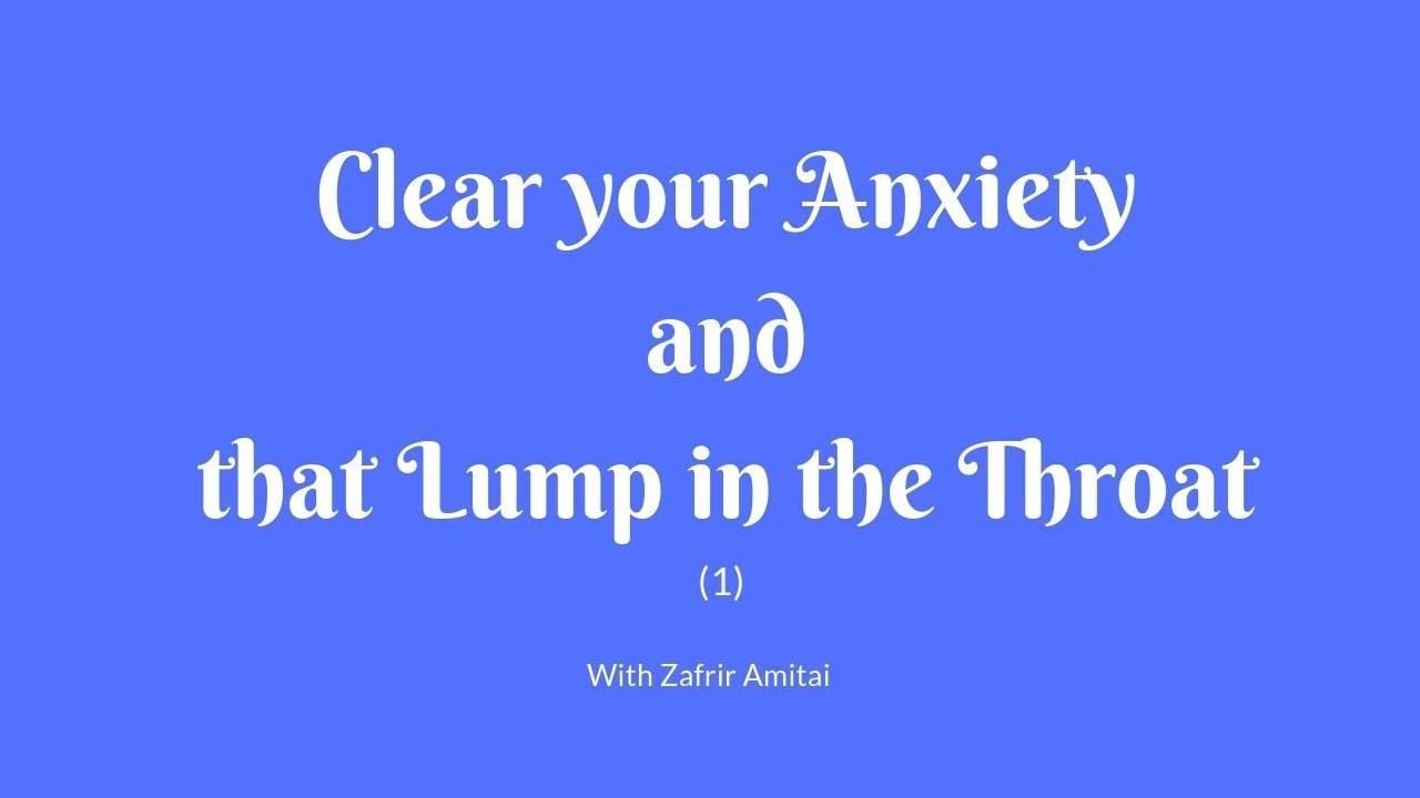 how to get rid of anxiety lump in throat