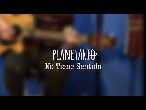 Planetario - No Tiene Sentido (El Amplificador)