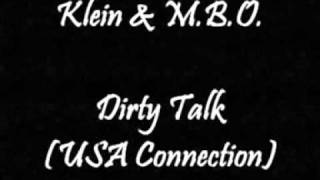 Klein & M.B.O. - Dirty Talk (USA Connection)