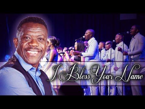Spirit Of Praise Choir feat. Benjamin Dube - I Bless Your Name
