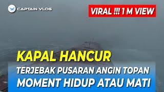 Download 💀HANCUR !!! KAPAL DIHANTAM ANGIN TOPAN 🌪🌪🌪,  MOMENT HIDUP ATAU MATI | PELAUT VLOG