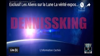 Exclusif  Les Aliens sur la Lune   La vérité exposée...