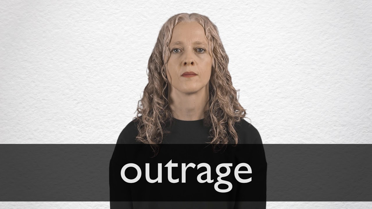 Outrage definition and meaning | Collins English Dictionary