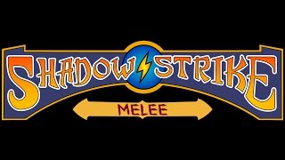 Shadow Strike: Melee