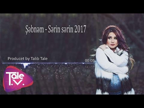 Şəbnəm - Sərin sərin 2017 (Produced...