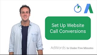 Set Up Website Call Conversions - AdWords In Under Five Minutes