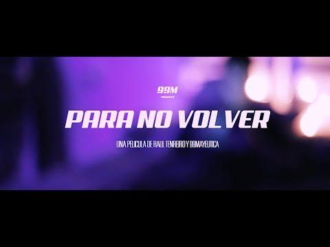 99 M - PARA NO VOLVER (A film by Raúl Tenreiro)