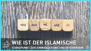 Wie ist der islamische Standpunkt zur Einwanderung und Integration? | Stimme des Kalifen