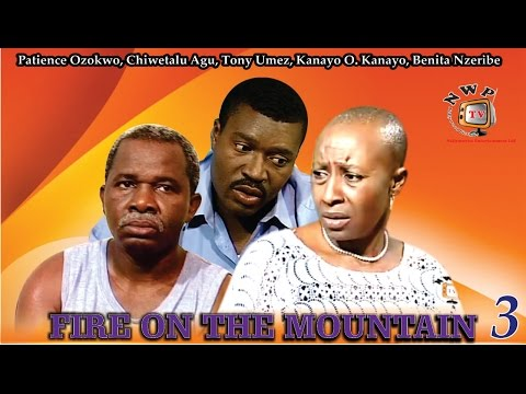 Fire on the Mountain [part 3] - Nigerian Nollywood Movie
