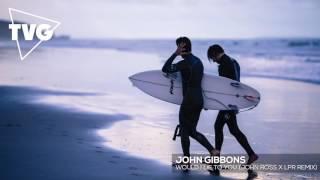 John Gibbons - Would I Lie To You (John Ross X LPR Remix)