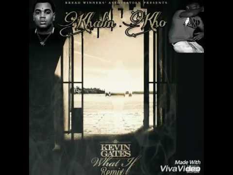 "Download Kevin Gates - ""What If"" Remix ft. (Khalin Kho)"