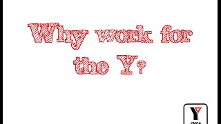 Why work for the Y (in one minute)