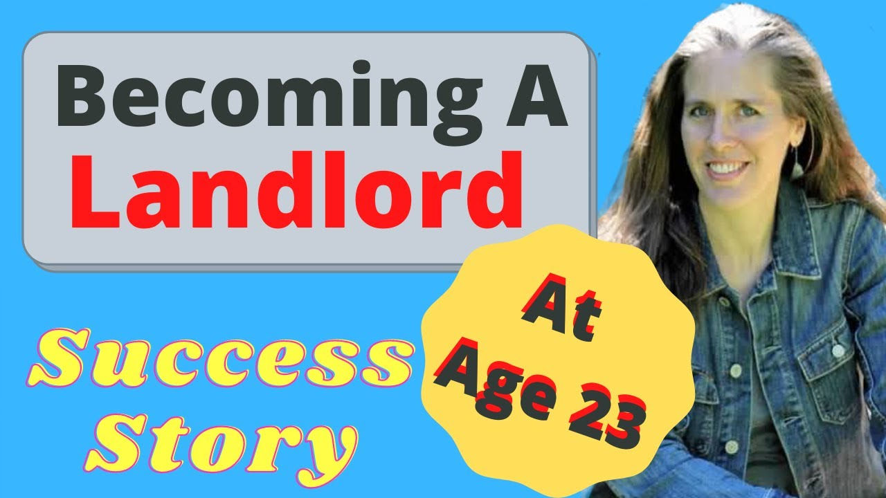 Becoming a Landlord Success Story: How I Started In Real Estate Investing At Age 23