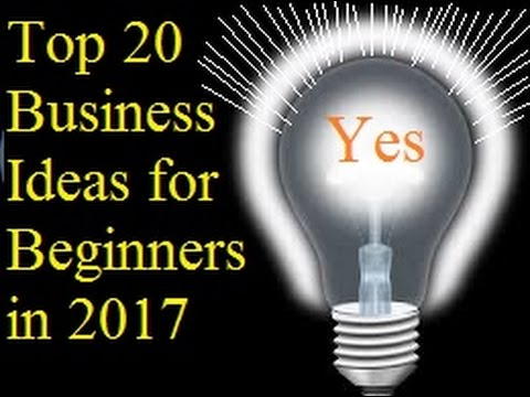 Top 20 Business Ideas for Beginners in 2017