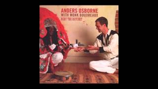 Anders Osborne & Big Chief Monk Boudreaux - Bury The Hatchet | HQ With Links