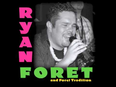 Ryan Foret & Foret Tradition - To Love Somebody