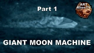 GIANT MOON MINING MACHINE ? Lunar Base Structures 2. Apollo 8 UFO ? ArtAlienTV