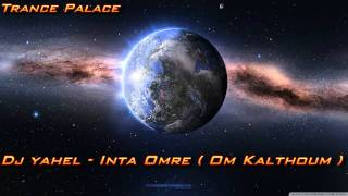 Dj Yahel - Inta Omre ( Om Kalthoum )
