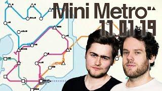 Mini Metro mit Florentin & Fabian Kr.   11.01.2019