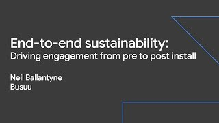 End-to-End Sustainability: Driving Engagement from Pre to Post Install (Sustainable Growth Day '19)