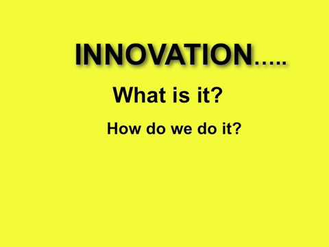 INNOVATION DEFINITION and EXAMPLES