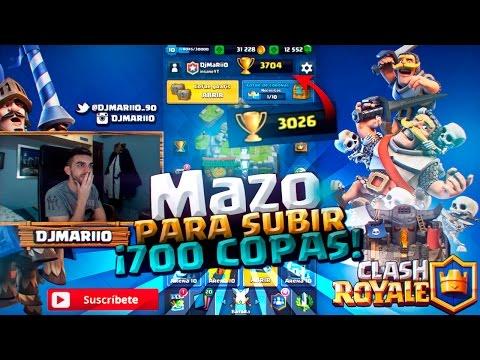 MAZO PARA SUBIR 700 COPAS EN CLASH ROYALE !!