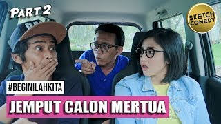 "Download Video "" BEGINILAH KITA "" Eps.Jemput Calon Mertua - Part II MP3 3GP MP4"