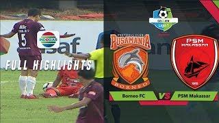 Borneo Fc (1) Vs (2) Psm Makassar   Full Highlight | Go Jek Liga 1 Bersama Bukalapak