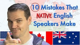 10 Common Mistakes That Native English Speakers Make