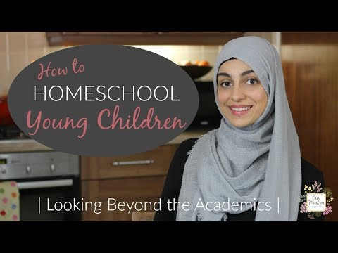 How to Homeschool Young Children | Looking Beyond the Academics