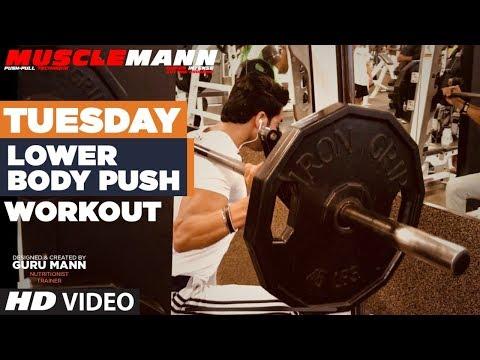 Tuesday  - Lower Body Push | MUSCLEMANN - Super Intense Cutting program by Guru Mann