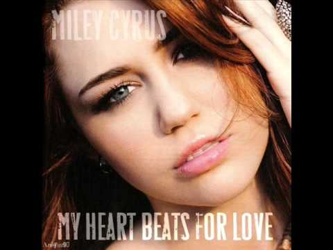 Miley Cyrus - My Heart Beat For Love [HQ]