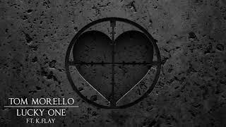 "Tom Morello - ""Lucky One"" ft. K.Flay"