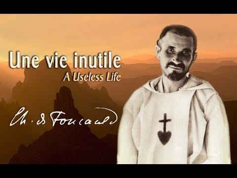 """Nenaudingas gyvenimas"" Šarlis de Fuko (Charles de Foucauld)"
