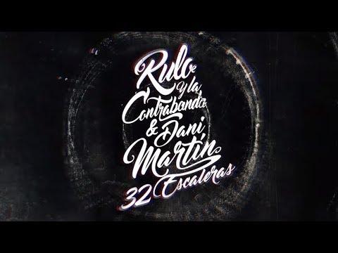 Rulo y la Contrabanda - 32 escaleras (con Dani Martín)