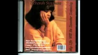 """Deborah Stephens - Singing """"My Life Will Be Sweeter Someday"""""""