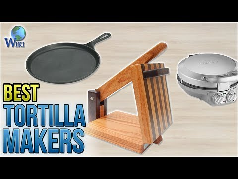 7 Best Tortilla Makers 2018