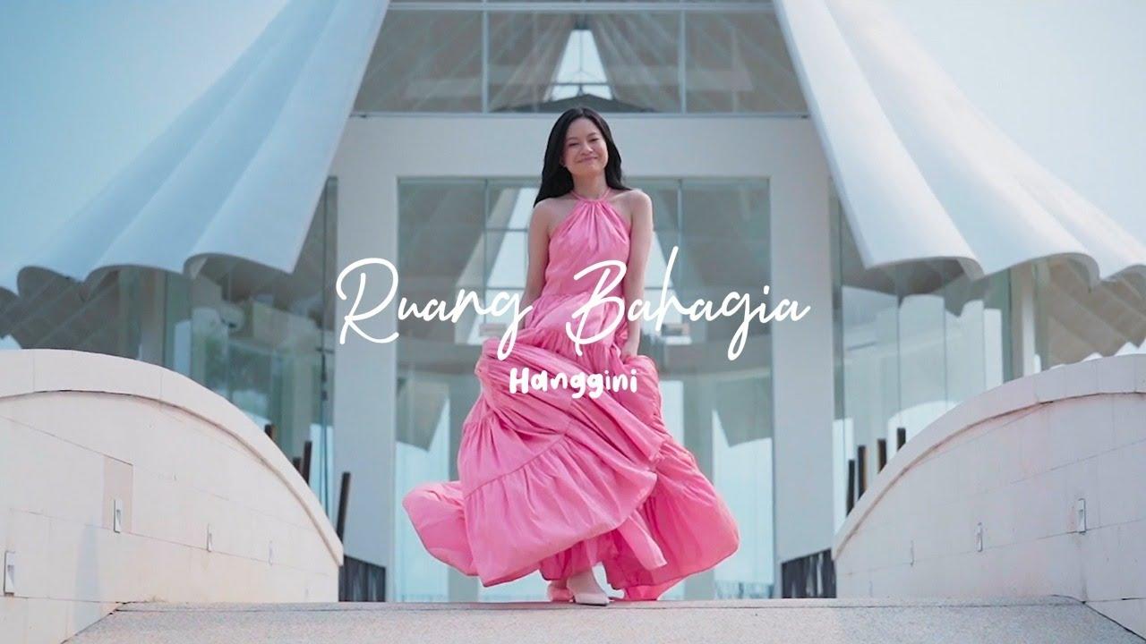 HANGGINI - RUANG BAHAGIA (OFFICIAL MUSIC VIDEO)