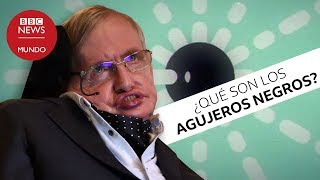 La explicación que dio Stephen Hawking sobre qué son los agujeros negros y cómo funcionan