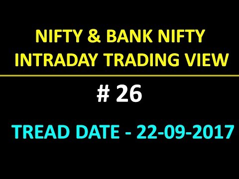 # 26  NIFTY & BANK NIFTY INTRADAY TRADING IDEA EXAMPLE  22 09 2017