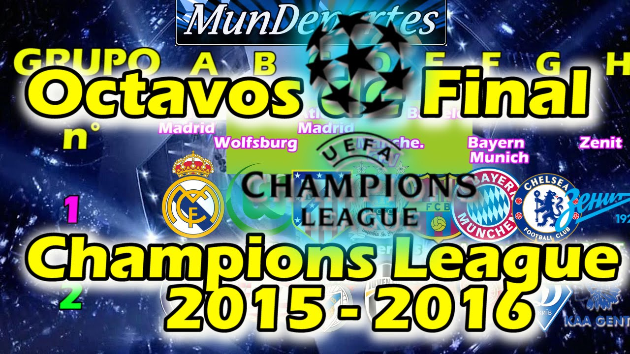 CLASIFICADOS A OCTAVOS DE FINAL UEFA CHAMPIONS LEAGUE 2015 2016 UCL ...