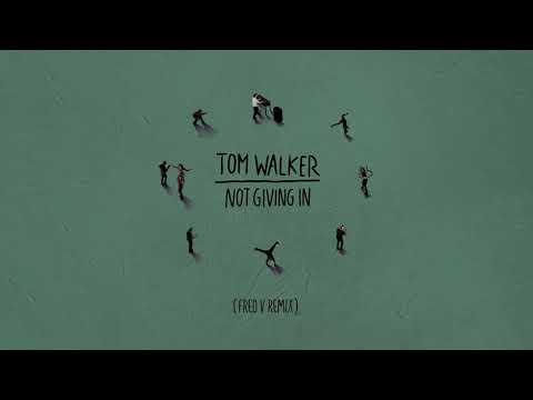 Tom Walker - Not Giving In (Fred V Remix)